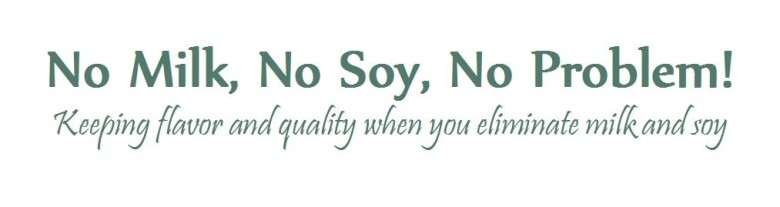 No Milk, No Soy, No Problem!
