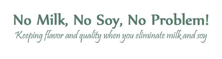 No Milk, No Soy, No Problem!